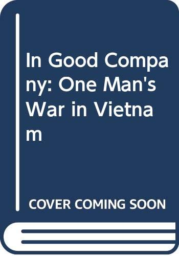 9780043550267: In Good Company: One Man's War in Vietnam