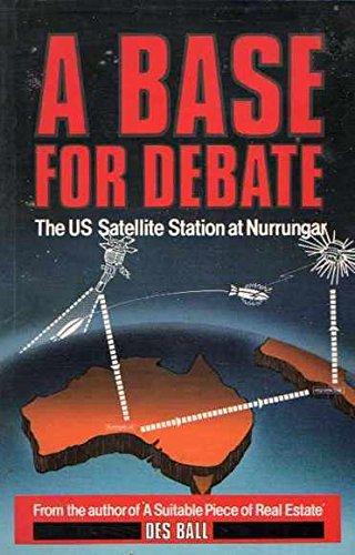 9780043550274: A Base for Debate: The Us Satellite Station at Nurrungar