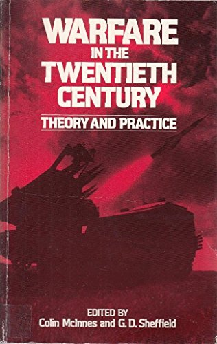 9780043550359: Warfare in the Twentieth Century: Theory and Practice