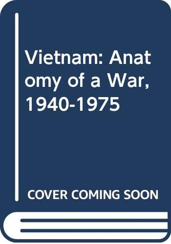 9780043550366: Vietnam: Anatomy of a War, 1940-1975