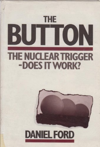 9780043580011: The Button: Nuclear Trigger - Does it Work?