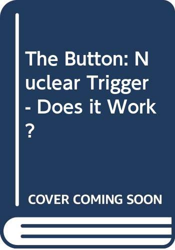 9780043580028: The Button: Nuclear Trigger - Does it Work? (Counterpoint)