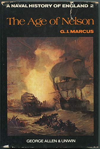 A Naval History Of England 2 The Age of Nelson: Marcus, G. J.