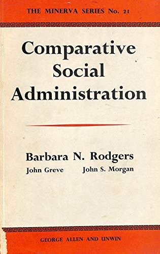 Comparative Social Administration: Rodgers, B N Greve, J Morgan, J S