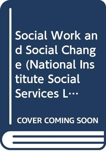 9780043600221: Social Work and Social Change (National Institute Social Services Library)