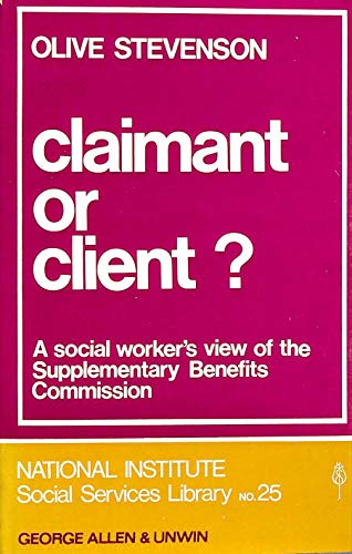 9780043600276: Claimant or Client?: Social Worker's View of the Supplementary Benefits Commission (National Institute Social Services Library)
