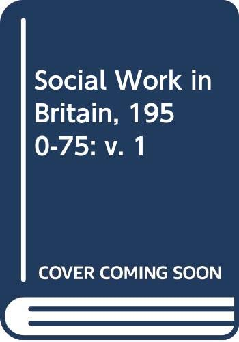 9780043600436: Social Work in Britain, 1950-75: v. 1