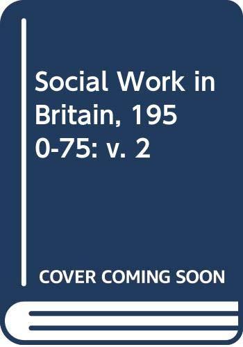 9780043600443: Social Work in Britain, 1950-75: v. 2
