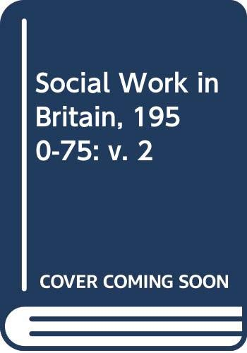 9780043600443: Social Work in Britain, 1950-75: v. 2