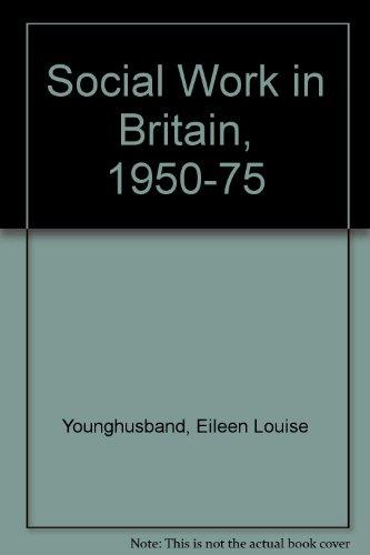 9780043600504: Social Work in Britain, 1950-75