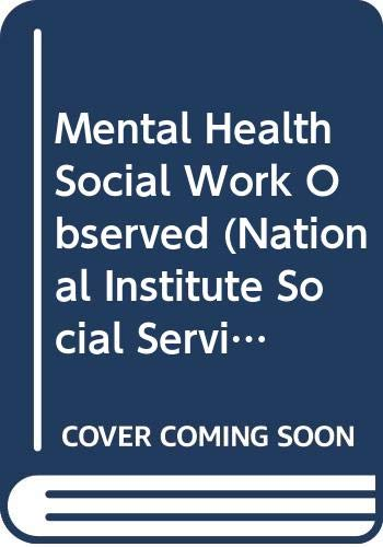 9780043600610: Mental Health Social Work Observed (National Institute Social Services library)