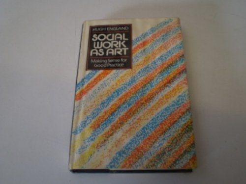 9780043600634: Social Work as Art: Making Sense for Good Practice