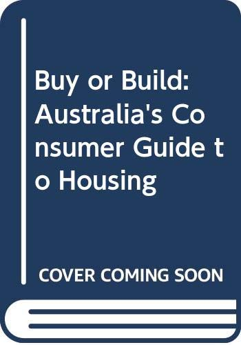9780043600658: Buy or Build: Australia's Consumer Guide to Housing