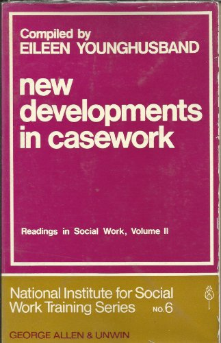9780043610121: New Developments in Casework (Readings in Social Work)