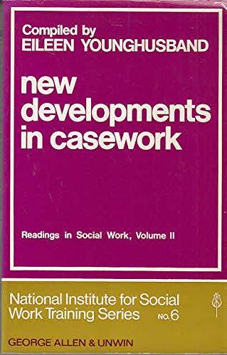 9780043610121: New Developments in Casework (Readings in Social Work)