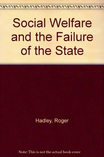 Social Welfare and the Failure of the State: Centralised Social Services and Participatory ...