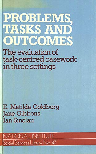 9780043610534: Problems, Tasks and Outcomes: The Evaluation of Task-Centered Casework in Three Settings (National Institute Social Services Library)