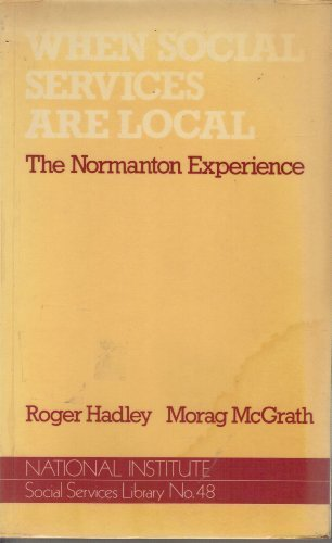 When Social Services are Local: The Normanton Experience (National Institute Social Services ...