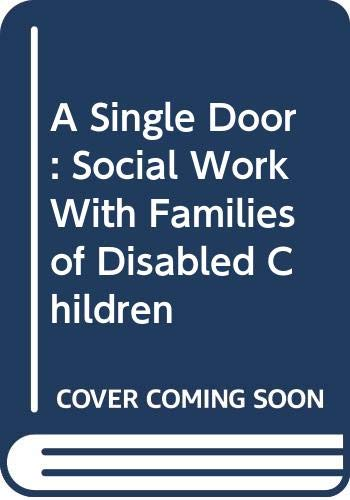 9780043610602: A Single Door: Social Work With Families of Disabled Children