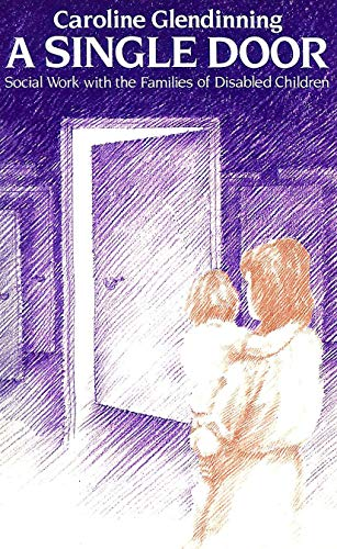 9780043610619: A Single Door: Social Work With Families of Disabled Children