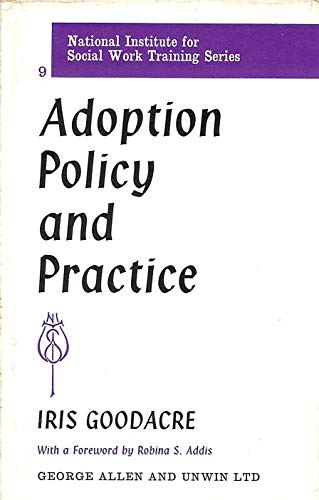 9780043620014: Adoption Policy and Practice (National Institute for Social Work Training)