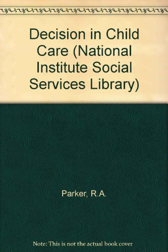 Decision in Child Care (Nat. Inst. Soc.: R. A. Parker