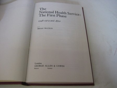 9780043620250: National Health Service: The First Phase, 1948-74 and After