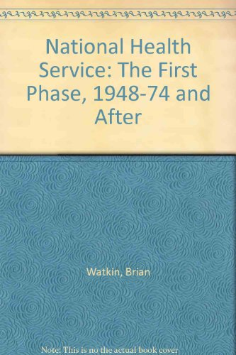9780043620267: National Health Service: The First Phase, 1948-74 and After