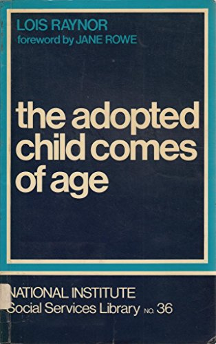9780043620304: The Adopted Child Comes of Age (National Institute Social Services Library, No. 36)