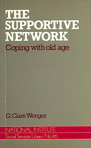9780043620571: The Supportive Network: Coping with Old Age (National Institute of Social Services Library)