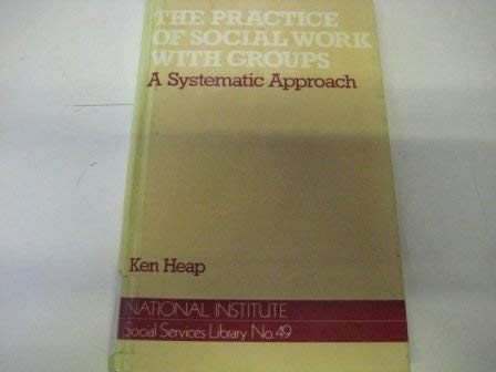 9780043620595: Practice of Social Work With Groups: A Systematic Approach (National Institute Social Services Library No 49)