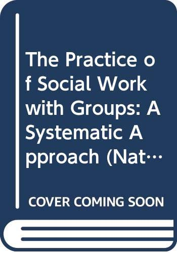 9780043620601: The Practice of Social Work with Groups: A Systematic Approach (National Institute of Social Services Library)