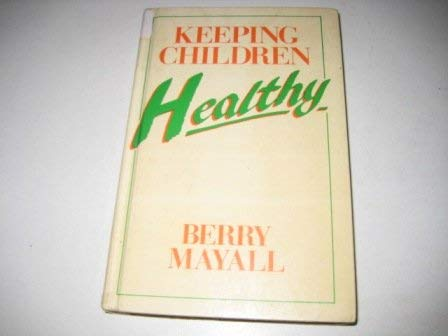 9780043620618: Keeping Children Healthy: The Role of Mothers and Professionals