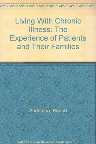 9780043620663: Living with Chronic Illness: The Experience of Patients and Their Families
