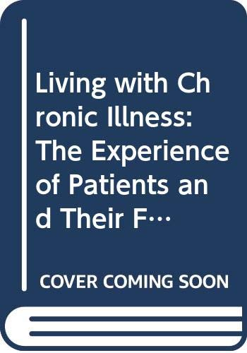 9780043620670: Living with Chronic Illness: The Experience of Patients and Their Families