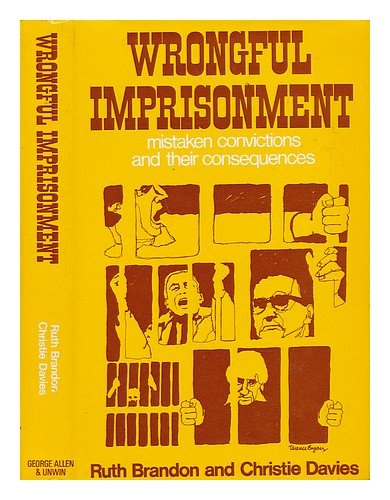 9780043640074: Wrongful Imprisonment: Mistaken Convictions and Their Consequences