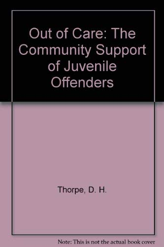 9780043640180: Out of Care: The Community Support of Juvenile Offenders