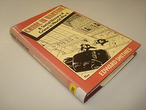 9780043640203: Crime in Wartime - A Social History of Crime in World War II