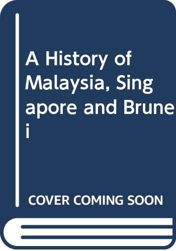 9780043640258: A History of Malaysia, Singapore and Brunei