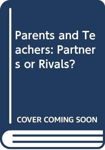 Parents and Teachers: Partners or Rivals?: Lawrence G. Green