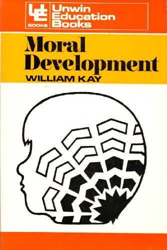 9780043700259: Moral Development: A Psychological Study of Moral Growth from Childhood to Adolescence (Unwin University Books)