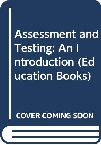 9780043700426: Assessment and Testing: An Introduction (Education Books)