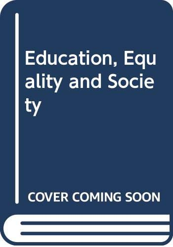 9780043700587: Education, Equality and Society