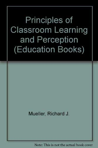 9780043700617: Principles of Classroom Learning and Perception (Education Books)