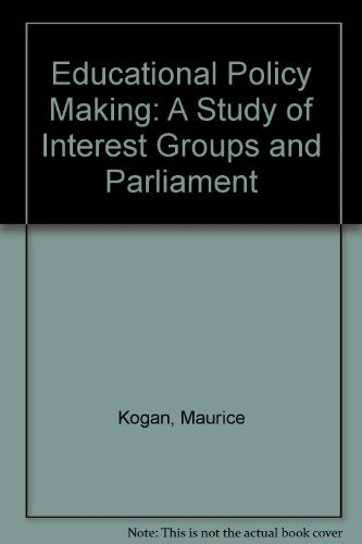 9780043700648: Educational Policy Making: A Study of Interest Groups and Parliament