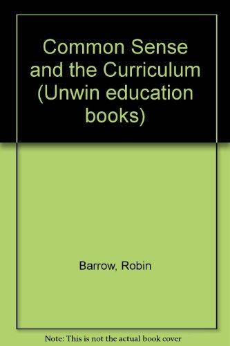 9780043700730: Common Sense and the Curriculum (Unwin education books ; 30)