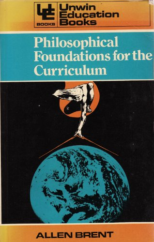 9780043700846: Philosophical Foundations for the Curriculum (Unwin education books)