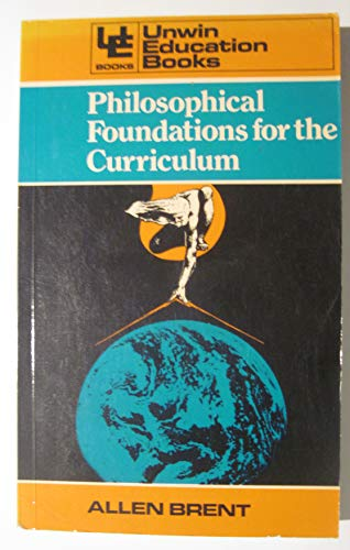9780043700853: Philosophical Foundations for the Curriculum