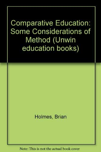 9780043701010: Comparative Education: Some Considerations of Method (Unwin education books)