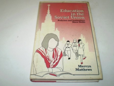9780043701140: Education in the Soviet Union: Policies and Institutions Since Stalin